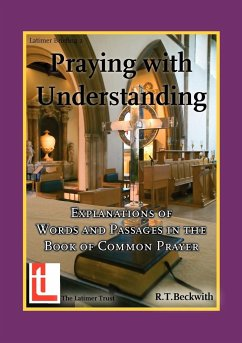 Praying with Understanding - Beckwith, Roger T.