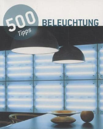 500 tipps beleuchtung buch b. Black Bedroom Furniture Sets. Home Design Ideas