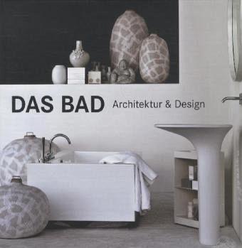 das bad architektur und design the bathroom book buch. Black Bedroom Furniture Sets. Home Design Ideas