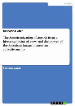The Americanization of Austria from a historical point of view and the power of the American image in Austrian advertisements