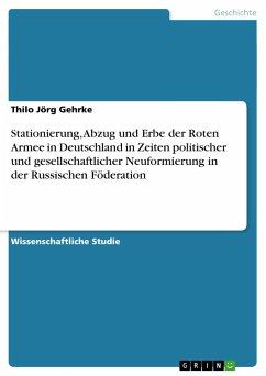 Stationierung, Abzug und Erbe der Roten Armee in Deutschland in Zeiten politischer und gesellschaftlicher Neuformierung in der Russischen Föderation