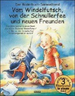 Vom Windelfutsch, von der Schnullerfee und neuen Freunden - Spathelf, Bärbel; Volmert, Julia