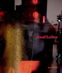 Saul Leiter - Retrospektive - Aletti, Vince; Erb, Margit; Levy, Adam Harrison; Nobel, Rolf; Rütter, Ulrich; Springer, Carrie