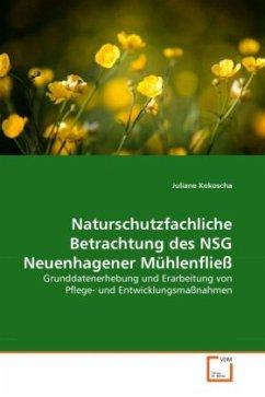 Naturschutzfachliche Betrachtung des NSG Neuenhagener Mühlenfließ - Kokoscha, Juliane