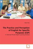 The Practice and Perception of English for Specific Purposes (ESP)