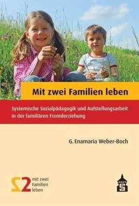 Mit zwei Familien leben - Weber-Boch, G. Enamaria