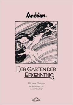 Leopold Andrian: Der Garten der Erkenntnis - Andrian, Leopold