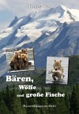 Bären, Wölfe und große Fische