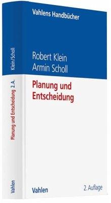 Planung und Entscheidung - Klein, Robert; Scholl, Armin