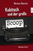 Kubitsch und der große Scoop