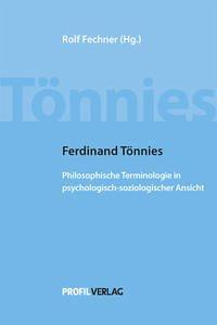 Ferdinand Tönnies - Philosophische Terminologie in psychologisch-soziologischer Ansicht