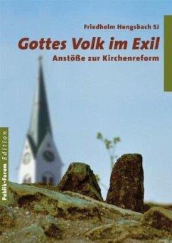 Gottes Volk im Exil - Hengsbach, Friedhelm