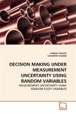 DECISION MAKING UNDER MEASUREMENT UNCERTAINTY USING RANDOM VARIABLES