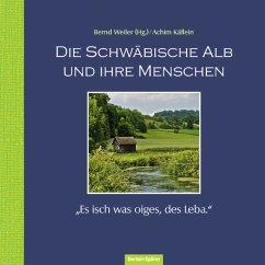 Die Schwäbische Alb und ihre Menschen