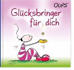 Oups Minibuch - Ein Glücksbringer für Dich - Hörtenhuber, Kurt