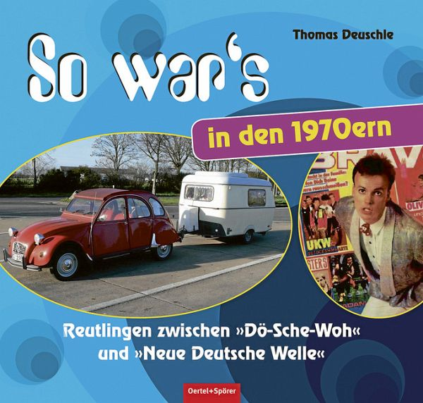 So war's in den 1970ern - Deuschle, Thomas