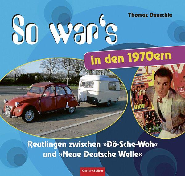 So war's in den 1970ern - Deuschle, Thomas