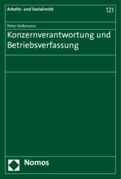 Konzernverantwortung und Betriebsverfassung - Volkmann, Peter