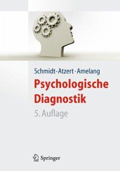 Psychologische Diagnostik - Schmidt-Atzert, Lothar;Amelang, Manfred