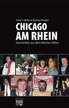 Chicago am Rhein - Müller, Peter F.; Mueller, Michael