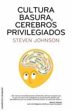 Cultura Basura, Cerebros Privilegiados = Everything Bad Is Good for You - Johnson, Steven