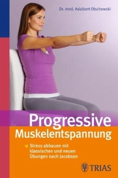 Progressive Muskelentspannung - Olschewski, Adalbert