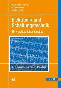 Elektronik und Schaltungstechnik - Oehme, W. Friedrich; Huemer, Mario; Pfaff, Markus
