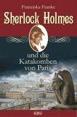 Sherlock Holmes und die Katakomben von Paris / Sherlock Holmes Bd.3