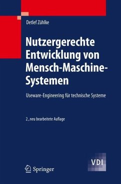 Nutzergerechte Entwicklung von Mensch-Maschine-Systemen - Zühlke, Detlef