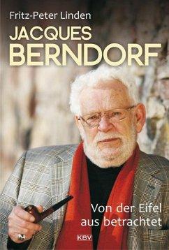 Jacques Berndorf - Von der Eifel aus betrachtet