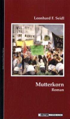 Mutterkorn - Seidl, Leonhard F.