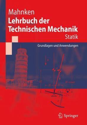 Statik / Lehrbuch der Technischen Mechanik - Mahnken, Rolf