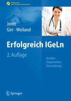 Erfolgreich IGeLn - Jordt, Melanie; Girr, Thomas; Weiland, Ines-Karina
