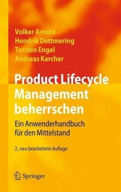 Product Lifecycle Management beherrschen - Arnold, Volker; Dettmering, Hendrik; Engel, Torsten; Karcher, Andreas