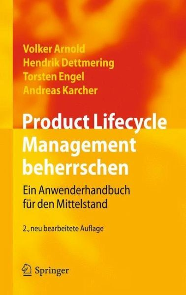 Product Lifecycle Management beherrschen - Arnold, Volker; Dettmering, Hendrik; Engel, Torsten; Karcher, Andreas