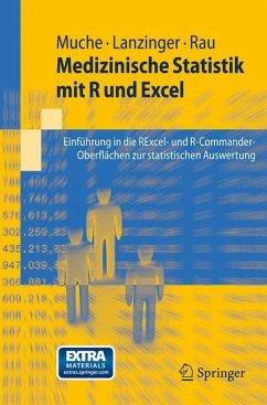 Medizinische Statistik mit R und Excel - Muche, Rainer; Lanzinger, Stefanie; Rau, Michael