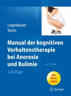 Manual der kognitiven Verhaltenstherapie bei Anorexie und Bulimie - Legenbauer, Tanja;Vocks, Silja