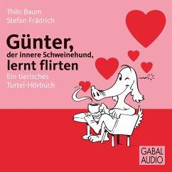Günter, der innere Schweinehund, lernt flirten (MP3-Download) - Frädrich, Stefan