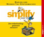 simplify your life - Den Arbeitsalltag gelassen meistern (MP3-Download)