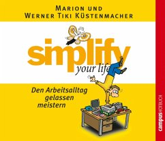 simplify your life - Den Arbeitsalltag gelassen meistern (MP3-Download) - Küstenmacher, Werner Tiki; Küstenmacher, Marion