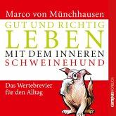 Gut und richtig leben mit dem inneren Schweinehund (MP3-Download)
