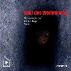 Chronologie der letzten Tage - Teil 2: Spur des Weihrauchs (MP3-Download)