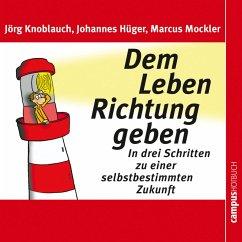 Dem Leben Richtung geben (MP3-Download) - Knoblauch, Jörg; Hüger, Johannes; Mockler, Marcus