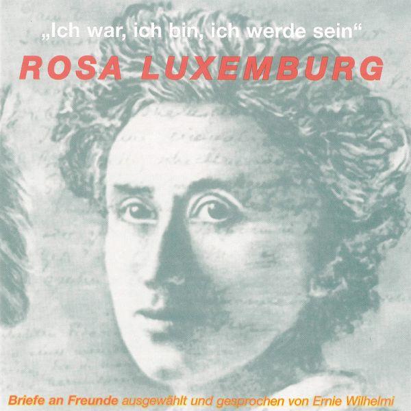 Briefe Von Rosa Luxemburg : Ich war bin werde sein mp download von rosa
