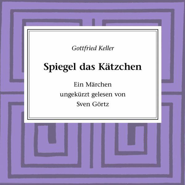 Spiegel das k tzchen mp3 download von gottfried keller for Spiegel runterladen