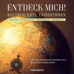 Entdeck mich! (MP3-Download) - Sheldon, Mary French; Schliemann, Heinrich; Freiherr von Richthofen, Ferdinand; von Humboldt, Alexander