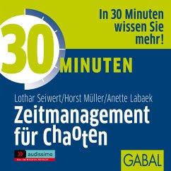 30 Minuten Zeitmanagement für Chaoten (MP3-Download) - Seiwert, Lothar J.; Müller, Horst; Labaek-Noeller, Anette