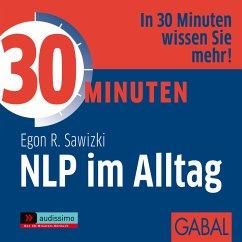 30 Minuten NLP im Alltag (MP3-Download) - Sawizki, Egon R.