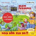 Was hör ich da? Beim Fußball (MP3-Download)