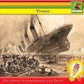 Titanic - Das größte Schiffsunglück aller Zeiten (MP3-Download)